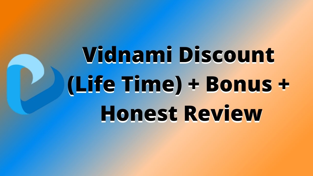 Vidnami 25% Lifetime Discount- Hurry Grab It Now