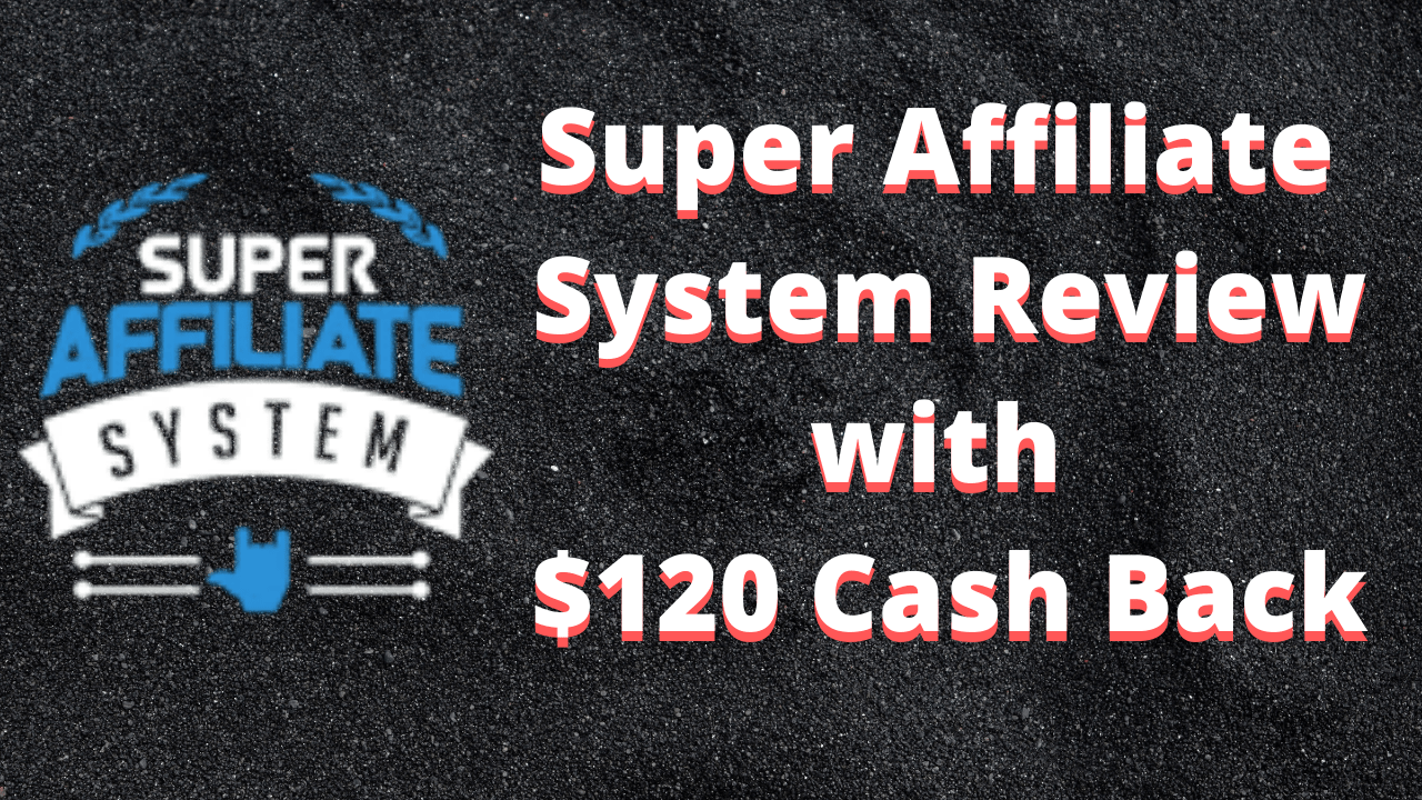 Super affiliate system review with  $120 Paypal cashback